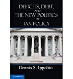 img - for BY Ippolito, Dennis S ( Author ) [{ Deficits, Debt, and the New Politics of Tax Policy By Ippolito, Dennis S ( Author ) Nov - 12- 2012 ( Paperback ) } ] book / textbook / text book