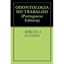 ODONTOLOGIA DO TRABALHO (Portuguese Edition)