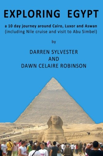 Exploring Egypt: A 10 day journey around Cairo, Luxor and Aswan (including Nile cruise and visit to Abu Simbel) ()