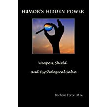 Humor's Hidden Power: Weapon, Shield and Psychological Salve