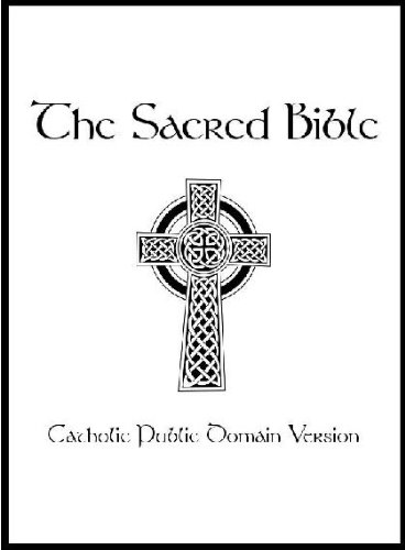 The Sacred Bible Modern Catholic Public Domain Edition