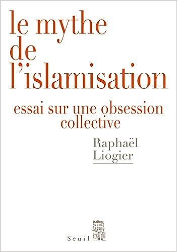 Le Mythe de l'islamisation. Essai sur une obsession collective sur Bookys