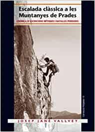 Escalada clàssica a les muntanyes de Prades: Crònica d ...