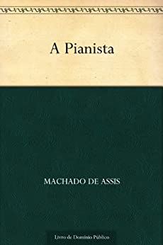 A Pianista por [Machado de Assis]