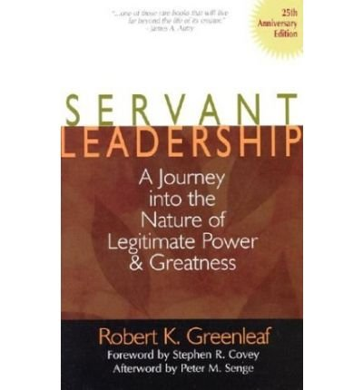 Download Servant Leadership : A Journey into the Nature of Legitimate Power and Greatness(Hardback) - 2002 Edition ebook