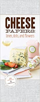 Cheese Papers: Linens, Dots, and Flowers