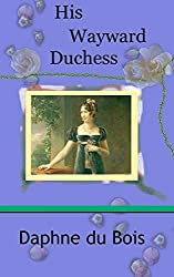 His Wayward Duchess (The Lady Adventuress Book 1)