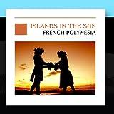 Island In The Sun - French Polynesia - Tahiti