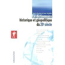 Le dictionnaire historique et géopolitique du 20e siècle - N°257