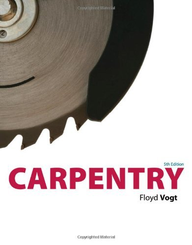 By Floyd Vogt - Carpentry: 5th (fifth) Edition