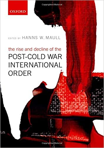 The Rise and Decline of the Post-Cold War International Order: Hanns