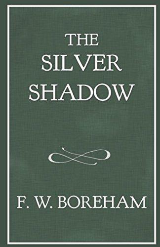 The Silver Shadow (The F. W. Boreham Reprint Series)
