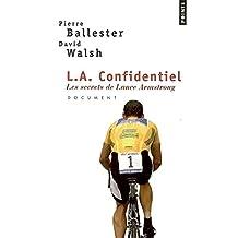 L.A. confidentiel: Secrets de Lance Armstrong (Les)