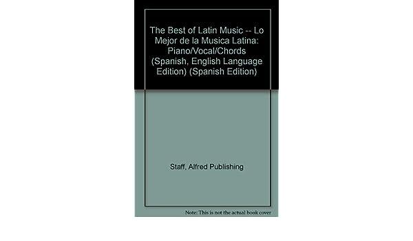The Best Of Latin Music Lo Mejor De La Musica Latina Pianovocal