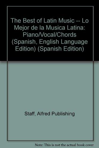Descargar Libro The Best Of Latin Music / Lo Mejor De La Musica Latina: Piano/vocal/chords Alfred Publishing