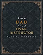 Hvac Instructor Lined Notebook - I'm A Dad And A Hvac Instructor Nothing Scares Me Job Title Working Cover Planner Journal: Daily, Work List, Wedding, 21.59 x 27.94 cm, Over 100 Pages, 8.5 x 11 inch, Book, Task Manager, A4, Planning
