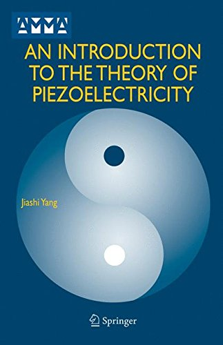 An Introduction to the Theory of Piezoelectricity (Advances in Mechanics and Mathematics)