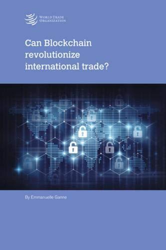 Can Blockchain Revolutionize International Trade?