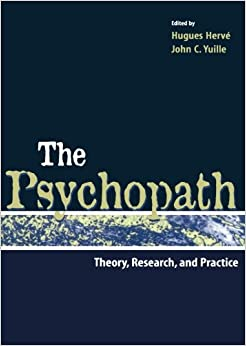The Psychopath: Theory, Research, and Practice
