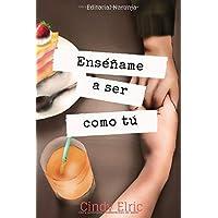 Enséñame a ser como Tú (Spanish Edition)