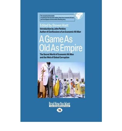 Read Online A Game as Old as Empire: The Secret World of Economic Hit Men and the Web of Global Corruption (Paperback) - Common ebook