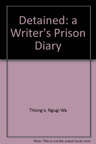 Detained: A Writer's Prison Diary (African Writers Series)