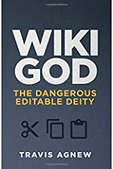 Wiki God: The Dangerous Editable Deity Paperback