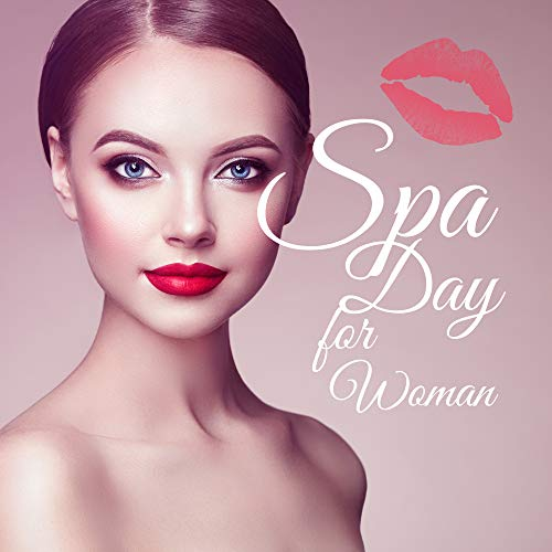 Spa Day for Woman: best Music for Your Beauty