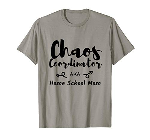 Homeschool Mom Shirt - Chaos Coordinator AKA Home School Mom
