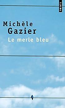 Le merle bleu par Gazier