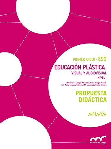 Descargar Libro Educación Plástica, Visual Y Audiovisual. Nivel I. Propuesta Didáctica. M.ª Dolores Callejón Chinchilla