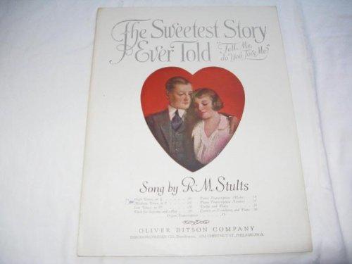 (THE SWEETEST STORY EVER TOLD STULTS 1920 SHEET MUSIC SHEET MUSIC FOLDER 416)