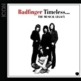 ICON: Badfinger Timeless... The Musical Legacy