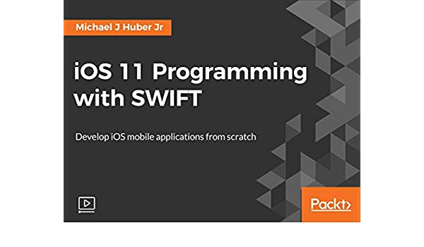Amazon com: iOS 11 Programming with SWIFT: Michael J Huber Jr