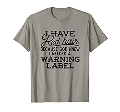 Funny I have Red Hair Because God Knew T-Shirt Redhead Gift