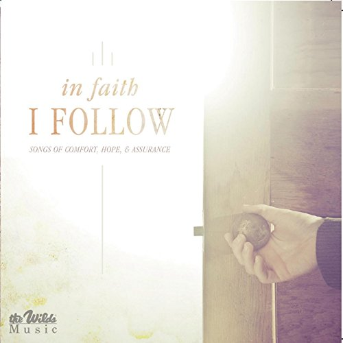 In Faith I Follow