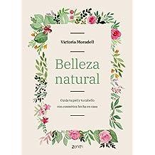 Belleza natural: Cuida tu piel y tu cabello con cosmética hecha en casa