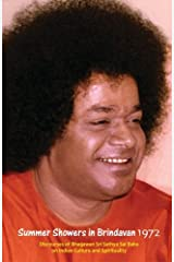 Summer Showers In Brindavan, 1972: Discourses Of Bhagawan Sri Sathya Sai Baba On Indian Culture And Spirituality (Volume 1) Paperback