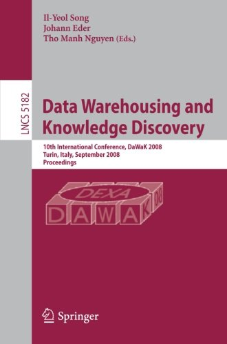 Data Warehousing and Knowledge Discovery: 10th International Conference, DaWak 2008 Turin, Italy, September 1-5, 2008, P