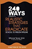 Realistic Strategies that Eradicate the School to Prison Pipeline