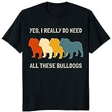 Bulldog Shirt Retro Yes I Really Do Need All These Bulldogs