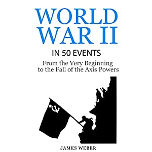 World War II in 50 Events Audiobook
