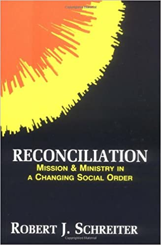 Reconciliation mission and ministry in a changing social order reconciliation mission and ministry in a changing social order boston theological institute annual robert j schreiter 9780883448090 amazon books fandeluxe Gallery