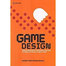 Game Design. Modelos de Negócio e Processos Criativos. Um Trajeto do Protótipo ao Jogo Produzido
