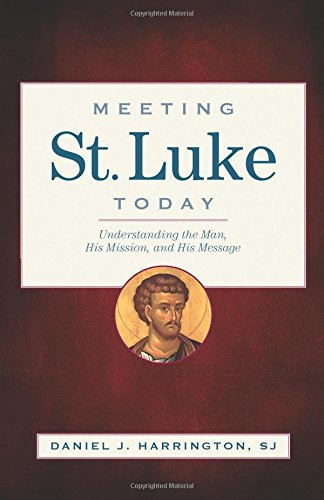 Meeting St. Luke Today: Understanding the Man, His Mission, and His - Lukes St Stores