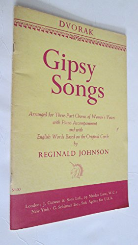 Gipsy Songs by Reginald Johnson (Paperback) (Sheet Music) Arranged for Three-Part Chorus of Women's Voices with Piano Accompaniment - Chorus Parts
