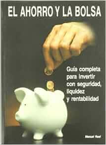 El ahorro y la bolsa / the Savings and the Stock Market