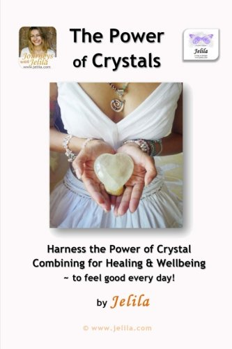 Download The Power of Crystals: Harness the Power of Crystal Combining for Healing & Wellbeing - for Living In Delight! ebook