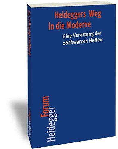 Heideggers Weg in die Moderne: Eine Verortung der