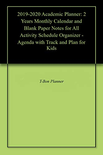 (2019-2020 Academic Planner: 2 Years Monthly Calendar and Blank Paper Notes for All Activity Schedule Organizer - Agenda with Track and Plan for Kids )